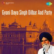Gyani Daya Singh Dilbar And Party Songs