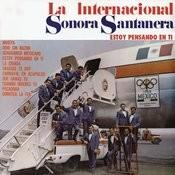 La Internacional Sonora Santanera (Estoy Pensando En Ti) Songs
