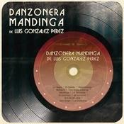 Danzonera Mandinga De Luis Gonzlez Prez Songs