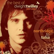 The Best Of Dwight Twilley 1997-2007 - Northridge To Tulsa Songs