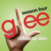 Celebrity Skin (Glee Cast Version) Songs
