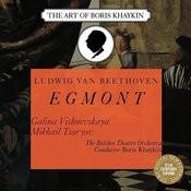 Beethoven: Egmont, Op. 84 - Galina Vishnevskaya, Mikhail Tsaryov, Boris Khaykin Songs