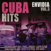 Cuba Hits Envidia Vol. 3 Songs