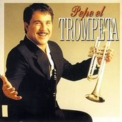 Pepe El Trompeta Songs