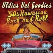 Oldies But Goodies - '50s Hawaiian Rock N' Roll Songs