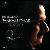 The Legend Forever - Pankaj Udhas - Vol.1 Songs