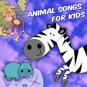 Animal Songs For Kids Songs