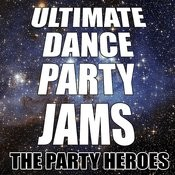 Ultimate Dance Party Jams Songs