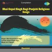 Bhai Gopal Singh Ragi Punjabi Religious Songs Songs