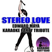 Stereo Love (Edward Maya Karaoke Party Tribute) Songs