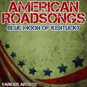 American Roadsongs - Blue Moon Of Kentucky Songs