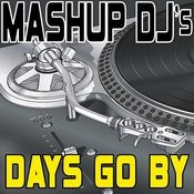 Days Go By (Remix Tools For Mash-Ups) Songs