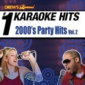 Drew's Famous # 1 Karaoke Hits: 2000's Party Hits Vol. 2 Songs