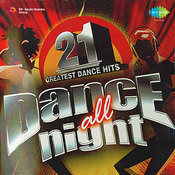 Dance All Night - 21 Greatest Dance Hits Songs