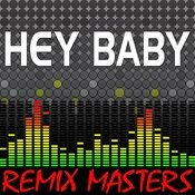 Hey Baby (Re-Mix Package For Dj's) Songs
