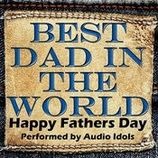 Best Dad In The World - Happy Fathers Day Songs