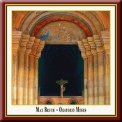 Max Bruch: Moses (Oratorio Opus 67) Songs