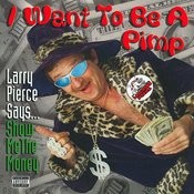 I Want To Be A Pimp Songs
