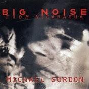 Michael Gordon: Big Noise From Nicaragua Songs