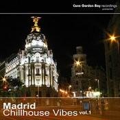 Madrid Chillhouse Vibes Vol. 1 Songs