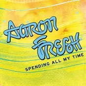 Spending All My Time (Single) Songs