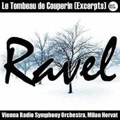 Ravel: Le Tombeau De Couperin (Excerpts) Songs