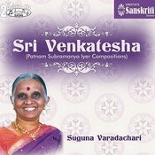 Sri Venkatesha - Smt. Suguna Varadachari Songs