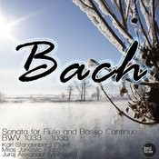 Bach Js: Sonata For Flute And Basso Continuo Bwv 1033 - 1035 Songs
