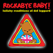 Rockabye Baby! Lullaby Renditions Of Def Leppard Songs