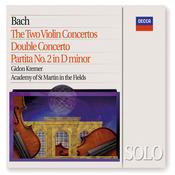 Bach, J.S.: The 2 Violin Concertos; Double Concerto; Partita No.2 in D minor Songs