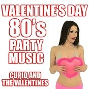 Valentine's Day 80's Party Music Songs