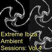 Extreme Ibiza Ambient Sessions: Vol.4 Songs