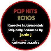 Karaoke Pop Hits 2010s (Originally Performed By Jessie J) [Karaoke Audio Instrumentals] Songs