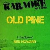 Old Pine (In The Style Of Ben Howard) [Karaoke Version] Songs