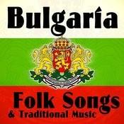 Bulgaria - Folks Songs & Traditional Music Songs