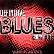 Definitive Blues: Crazy Blues Songs