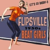 Flipsville: 1950s Beat Girls Songs