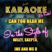 Can You Hear Me (In The Style Of Wiley, Skepta, Jme And Ms D) [Karaoke Version] Song