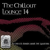 The Chillout Lounge Vol. 14 Songs