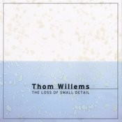 Willems: The Loss Of Small Detail Song