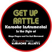 Get Up (Rattle) [In The Style Of Bingo Players And Far East Movement] [Karaoke Instrumental Version] - Single Songs