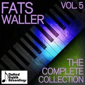 Fats Waller: The Complete Collection, Vol. 5 Songs