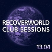 Recoverworld Club Sessions 13.04 Songs
