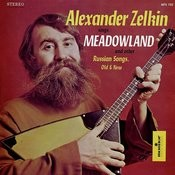 Alexander Zelkin Sings Meadowland And Other Russian Songs, Old And New Songs
