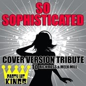 So Sophisticated (Cover Version Tribute To Rick Ross & Meek Mill) Song