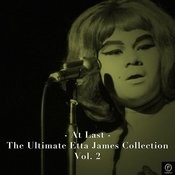 Etta James, At Last-The Ultimate Etta James Collection Vol. 2 Songs