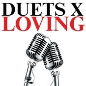 Duets X Loving Songs