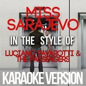 Miss Sarajevo (In The Style Of Luciano Pavarotti & The Passengers) [Karaoke Version] Song