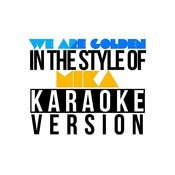 We Are Golden (In The Style Of Mika) [Karaoke Version] - Single Songs