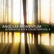 Angular Momentum: Alternative Rock Collection Vol. 8 Songs